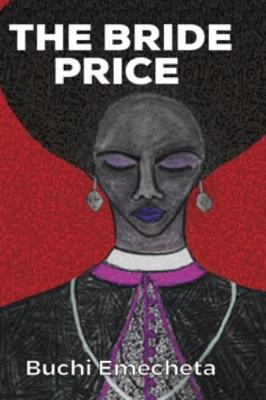 The Bride Price: (Omenala Press) (Paperback)