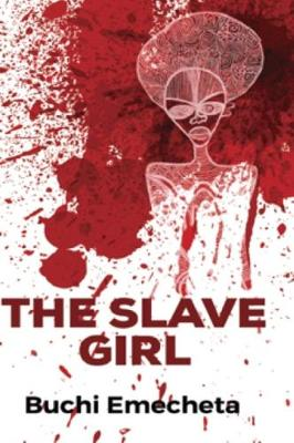 The Slave Girl: (Omenala Press) (Paperback)