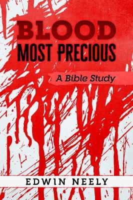 Blood most precious :: A Bible Study (Paperback)