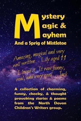 Mystery, Magic, & Mayhem 2018: And a Sprig of Mistletoe (Paperback)