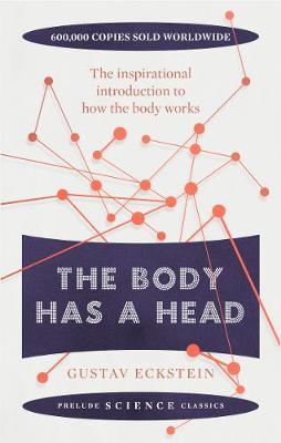 The Body Has a Head - Prelude Science Classics (Paperback)