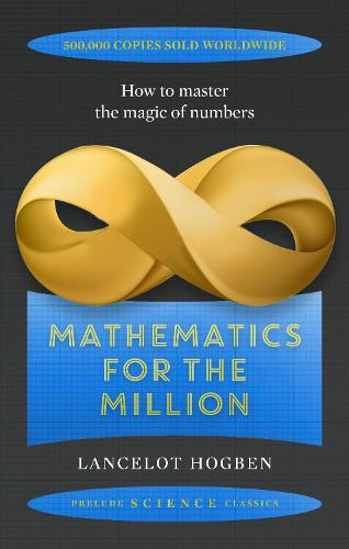 Mathematics for the Million - Prelude Science Classics (Paperback)