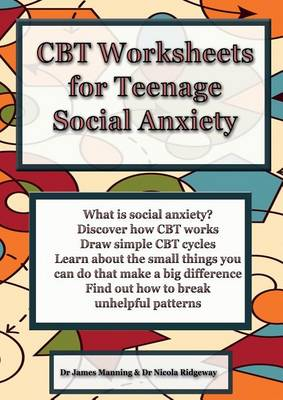 CBT Worksheets for Teenage Social Anxiety: A CBT Workbook to Help You Record Your Progress Using CBT for Social Anxiety (Paperback)
