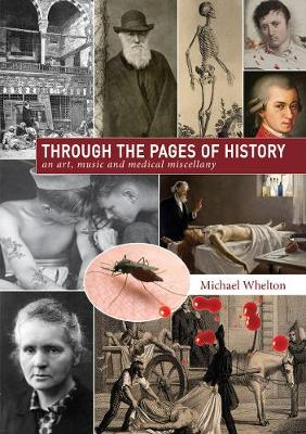Through the Pages of History: an art, music and medical miscellany (Paperback)