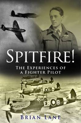 Spitfire!: The Experiences of a Fighter Pilot (Paperback)