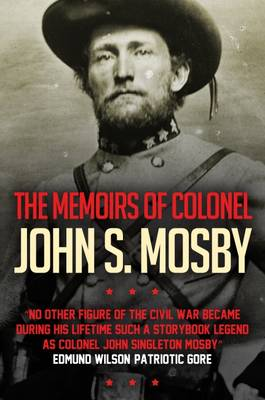 The Memoirs of Colonel John S. Mosby (Paperback)