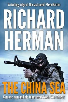 The China Sea: Can one man and his team avert World War Three? (Paperback)
