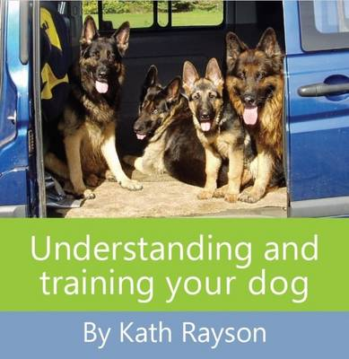 Understanding and Training Your Dog (Paperback)