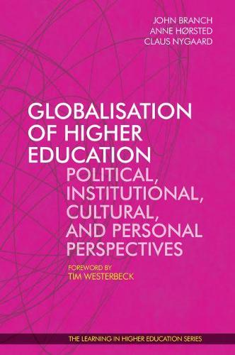 Globalisation of Higher Education: Political, Institutional, Cultural, and Personal Perspectives - Learning in Higher Education (Paperback)