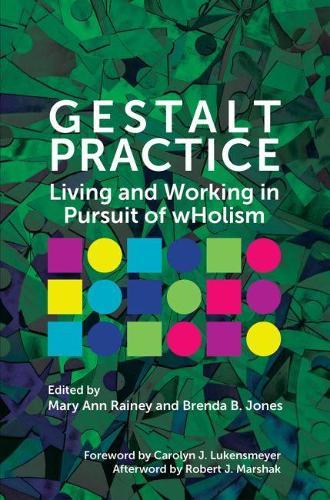 Gestalt Practice: Living and Working in Pursuit of Holism (Paperback)