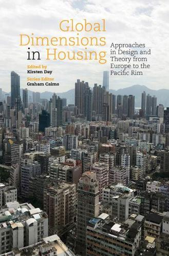 Global Dimensions in Housing: Approaches in Design and Theory from Europe to the Pacific Rim - Housing the Future (Paperback)