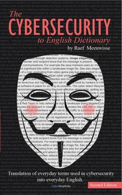 The Cybersecurity to English Dictionary (Paperback)