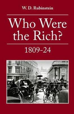 Who Were the Rich?: British Wealth Holders (Hardback)