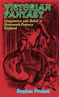 Victorian Fantasy: Imagination and Belief in Nineteenth-Century England (Paperback)