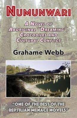 """Numunwari: A Novel of Aboriginal """"Dreaming"""", Crocodiles and Cultural Conflict (Paperback)"""