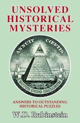 Unsolved Historical Mysteries: Answers to Outstanding Historical Puzzles (Hardback)