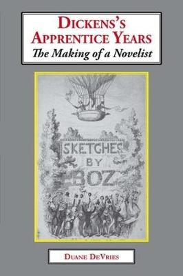 Dickens's Apprentice Years: The Making of a Novelist (Paperback)