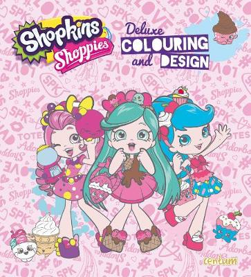 Shopkins Shoppies Deluxe Colouring & Design (Paperback)