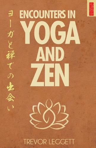 Encounters in Yoga and Zen: Meetings of Cloth and Stone (Paperback)
