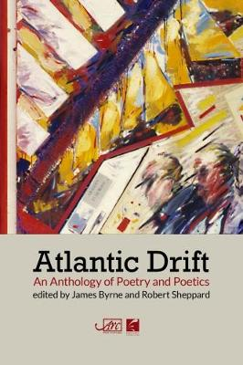 Atlantic Drift: An Anthology of Poetry and Poetics (Hardback)