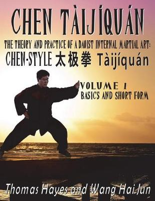 Chen T ij qu n: The Theory and Practice of a Daoist Internal Martial Art: Volume 1 - Basics and Short Form (Paperback)