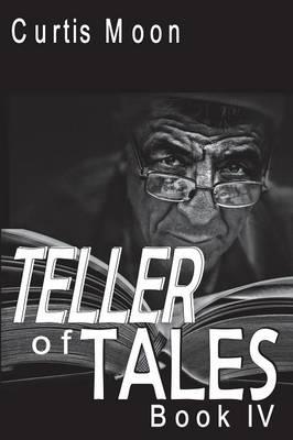 Teller of Tales: Book IV (Paperback)