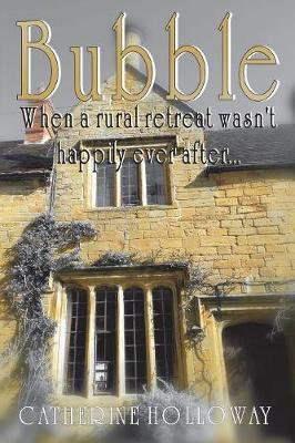Bubble: When a Rural Retreat Wasn't Happily Ever After (Paperback)