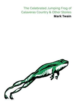 The Celebrated Jumping Frog of Calaveras County & Other Stories (Paperback)
