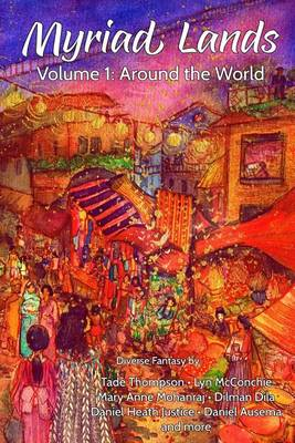 Myriad Lands: Volume 1: Around the World - Myriad Lands 1 (Paperback)