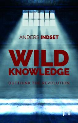 Wild Knowledge: Outthink the Revolution (Hardback)