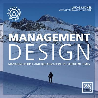 Management Design: Managing People and Organizations in Turbulent Times (Paperback)