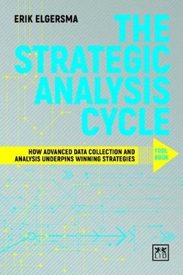 The Strategist's Analysis Cycle Toolbook: How Advance Data Collection and Analysis Underpins Winning Strategies (Hardback)