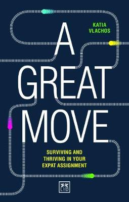 A Great Move: Surviving and thriving in your expat assignment (Paperback)