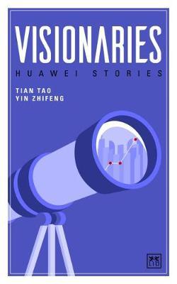 Huawei Stories: Visionaries - Huawei Stories (Paperback)