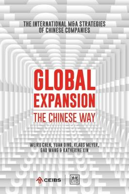 Global Expansion: The global expansion of Chinese companies (Hardback)