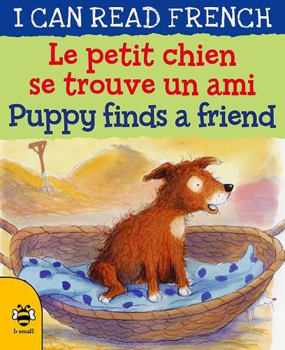 Puppy Finds a Friend/Le petit chien se trouve un ami - I Can Read French (Paperback)