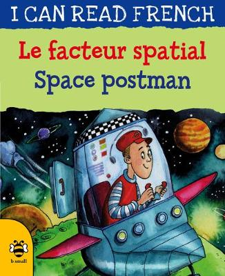 Space Postman/Le facteur spatial - I Can Read French (Paperback)