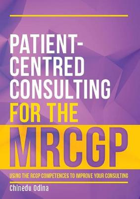 Patient-Centred Consulting for the MRCGP: Using the RCGP competences to improve your consulting (Paperback)