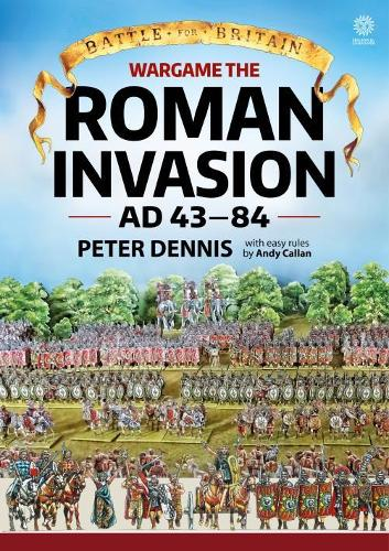 Wargame: the Roman Invasion Ad 43 - Battle for Britain (Paperback)