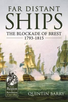 Far Distant Ships: The Blockade of Brest 1793-1815 - Reason to Revolution (Hardback)