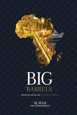 Big Barrels: African Oil and Gas and the Quest for Prosperity (Paperback)