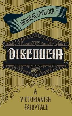 Discoucia: A Victorianish Fairytale (Paperback)