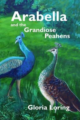 Arabella and the Grandiose Peahens (Paperback)