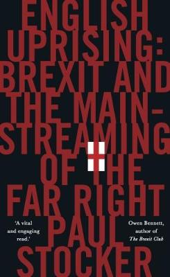 English Uprising: Brexit and the Mainstreaming of the Far-Right (Hardback)