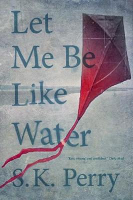 Let Me Be Like Water (Paperback)