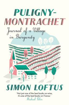 Puligny-Montrachet: Journal of a Village in Burgundy (Paperback)