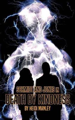 Schmidt & Jones in Death by Kindness (Paperback)
