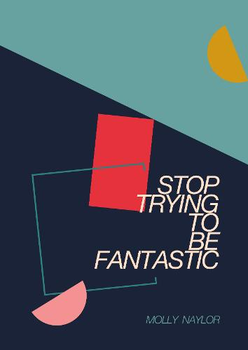 Stop Trying to be Fantastic (Paperback)