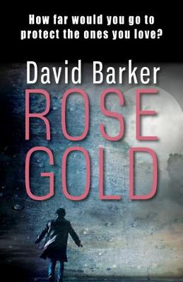 Rose Gold - Gaia Trilogy (Paperback)