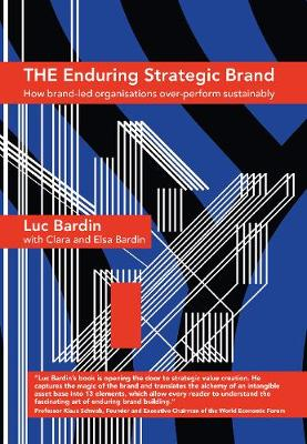 The Enduring Strategic Brand: How Brand-Led Organisations Over-Perform Sustainably (Hardback)
